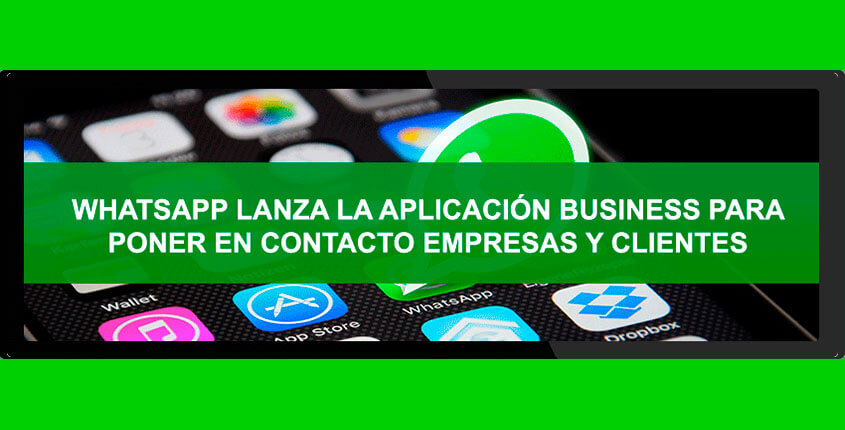 Whatsapp lanza la aplicación Business