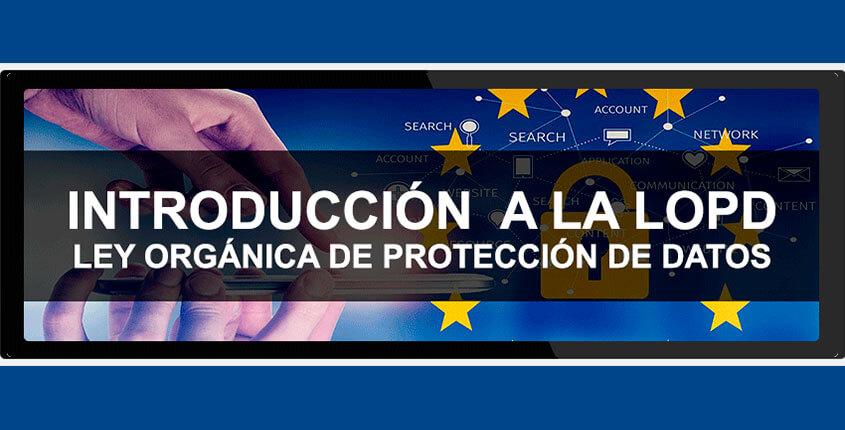 LOPD · La Ley Orgánica de protección de datos