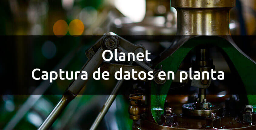 olanet captura de datos en planta